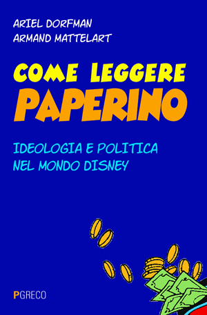 Come leggere Paperino. Ideologia e politica nel mondo Disney