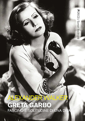 Greta Garbo. Fascino e solitudine di una diva