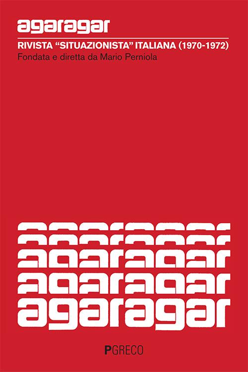 Agaragar. Rivista «situazionista» italiana (1970-1972)