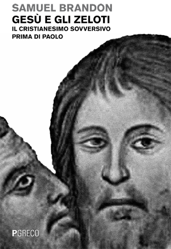 Gesù e gli zeloti. Il cristianesimo sovversivo prima di Paolo