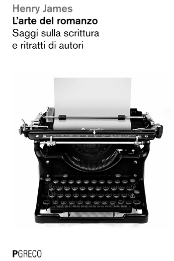 L'arte del romanzo. Saggi sulla scrittura e ritratti di autori